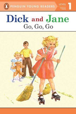 Dick and Jane: Story of These Early Readers