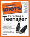 Complete Idiot's Guide to Parenting a Teenager